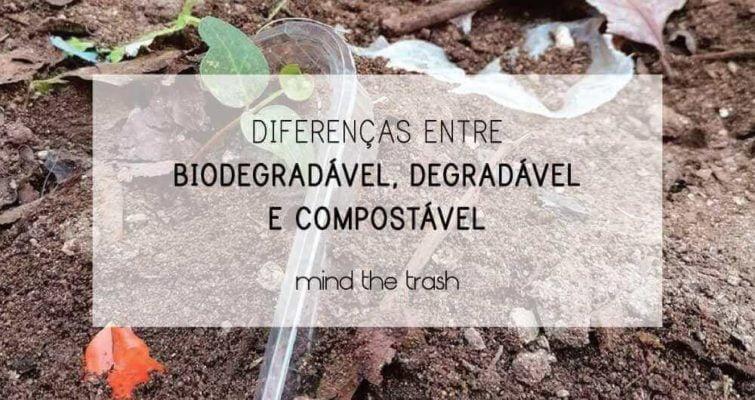 Biodegradável, Degradável e Compostável