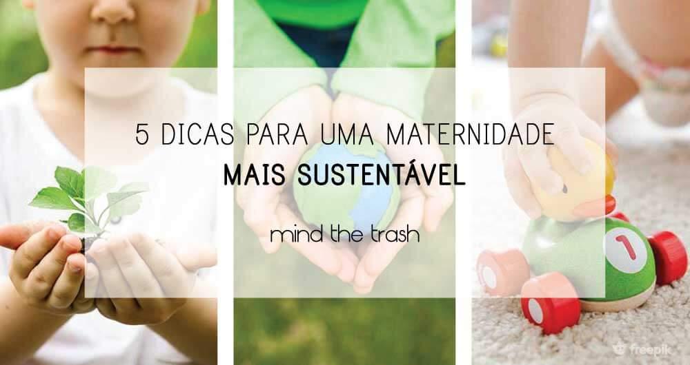 Dicas para ser uma mãe mais sustentável