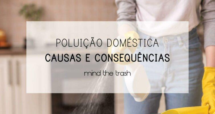 Poluição Doméstica Mind The Trash