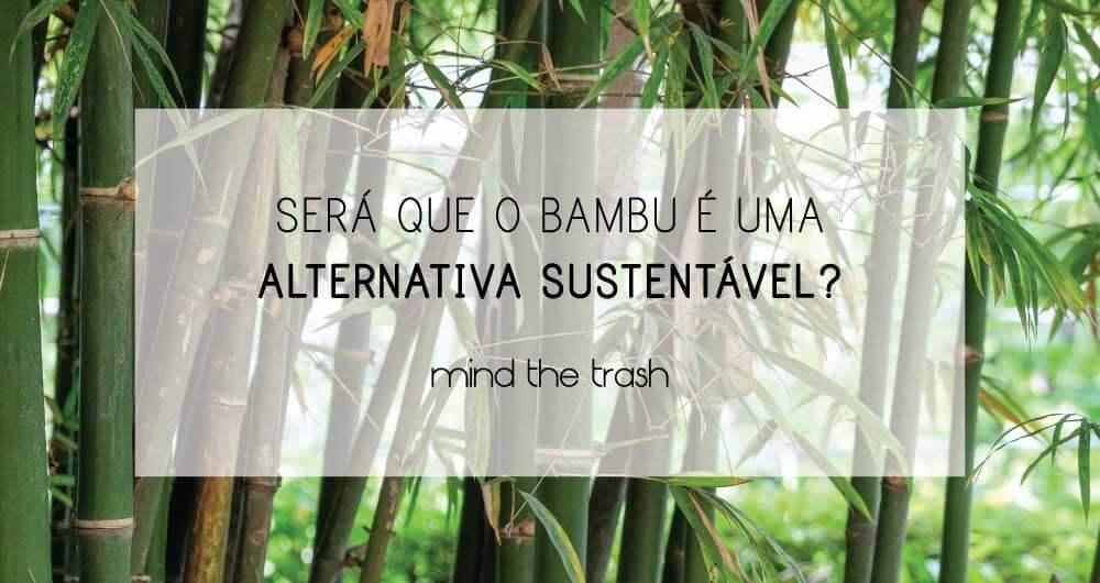O bambu é sustentavel?